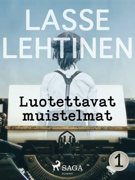 Luotettavat muistelmat 1 af Lasse Lehtinen