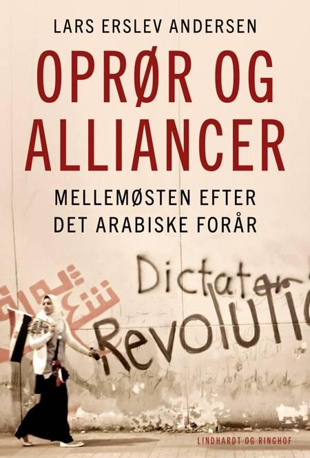 Oprør og alliancer - Mellemøsten efter det arabiske forår af Lars Erslev Andersen