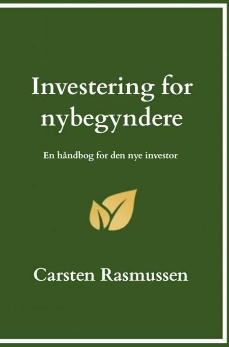 Investering for nybegyndere af Carsten Rasmussen