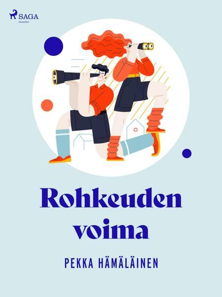 Rohkeuden voima af Pekka Hämäläinen