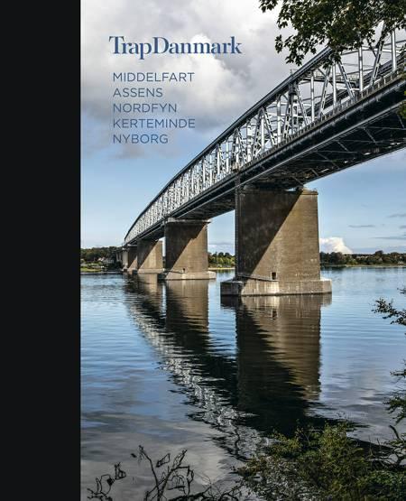 Trap Danmark 18: Middelfart, Assens, Nordfyn, Kerteminde, Nyborg af Trap Danmark