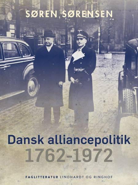 Dansk alliancepolitik 1762-1972 af Søren Sørensen