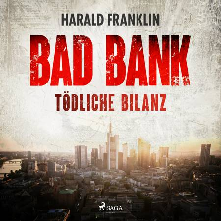 Bad Bank — Tödliche Bilanz af Harald Franklin
