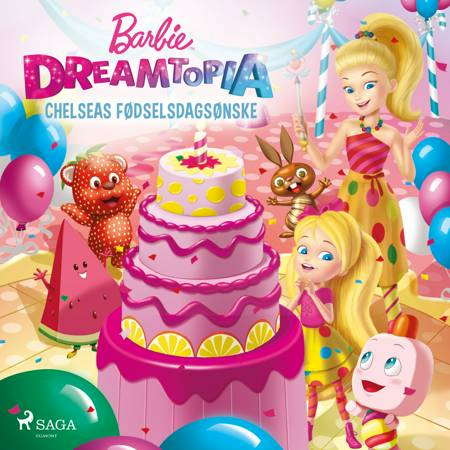 Barbie - Dreamtopia - Chelseas fødselsdagsønske af Mattel