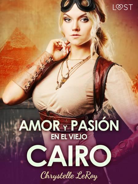Amor y pasión en el Viejo Cairo - un relato corto erótico af Chrystelle Leroy