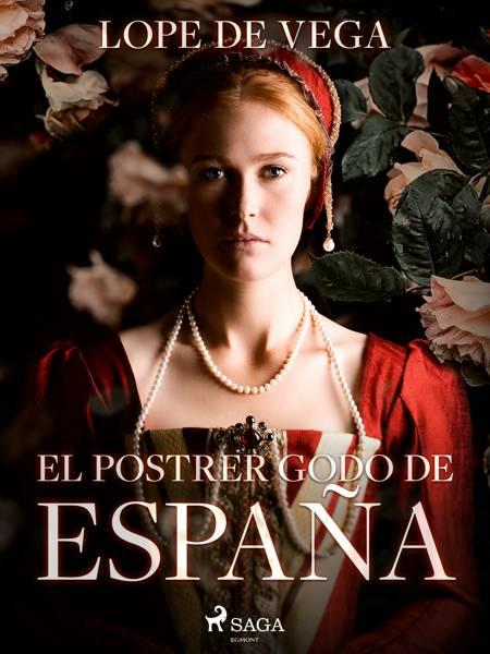 El postrer godo de España af Lope de Vega