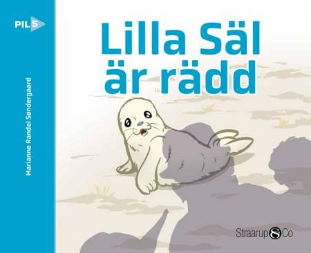 Lille Säl är rädd af Marianne Søndergaard