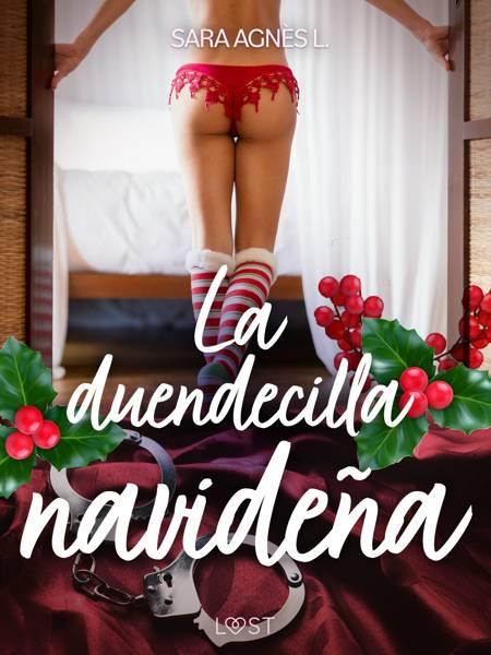 La duendecilla navideña - una novela corta erótica af Sara Agnès L