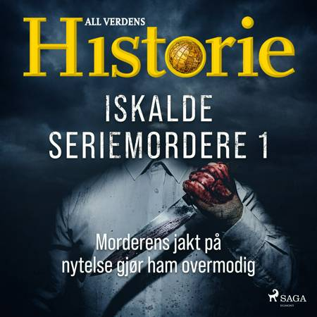 Iskalde seriemordere I - Morderens jakt på nytelse gjør ham overmodig af Alt om Historie