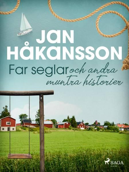 Far seglar och andra muntra historier af Jan Håkansson