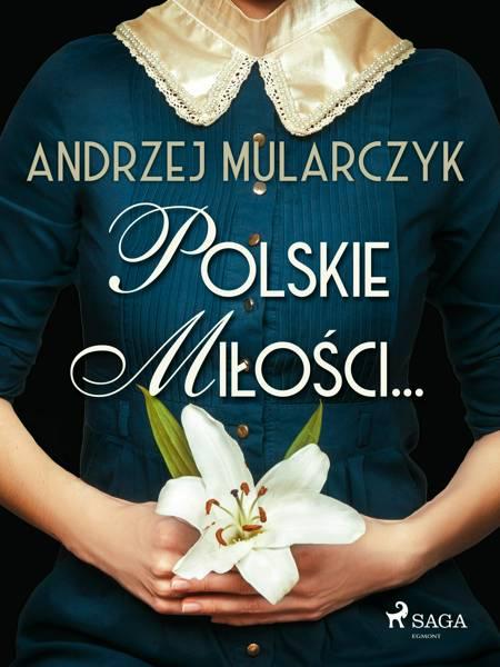 Polskie miłości... af Andrzej Mularczyk
