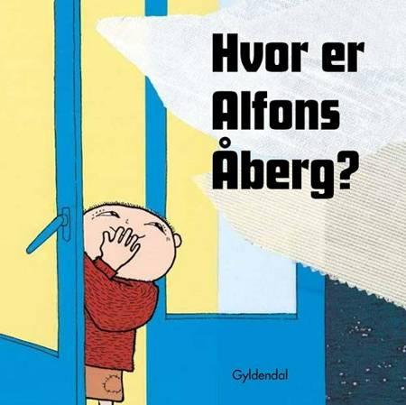 Hvor er Alfons Åberg? af Gunilla Bergström