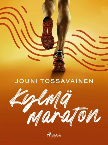 Kylmä maraton af Jouni Tossavainen