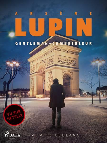 Arsène Lupin -- Arsène Lupin, Gentleman-Cambrioleur af Maurice Leblanc