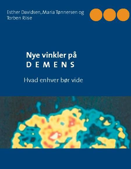 Nye vinkler på demens af Maria Tønnersen, Esther Davidsen og Torben Riise