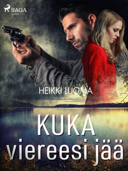 Kuka viereesi jää af Heikki Luoma