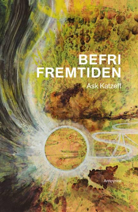 Befri fremtiden af Ask Katzeff