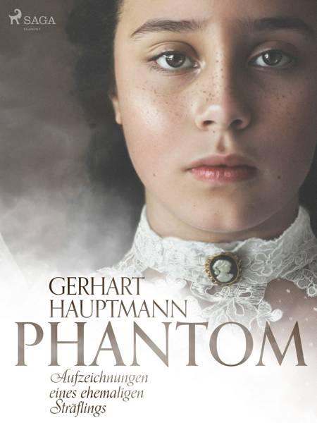 Phantom - Aufzeichnungen eines ehemaligen Sträflings af Gerhart Hauptmann