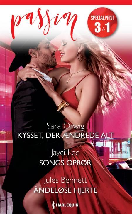 Kysset, der ændrede alt / Songs oprør / Åndeløse hjerte af Jules Bennett, Sara Orwig og Jayci Lee