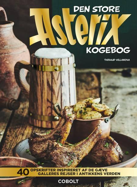 Den store Asterix kogebog af Thibaud Villanova