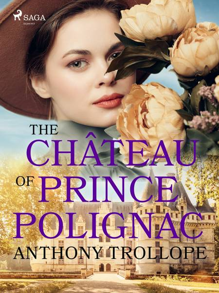 The Château of Prince Polignac af Anthony Trollope