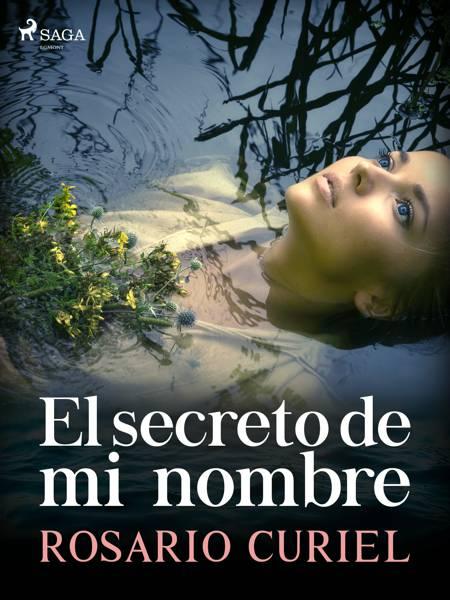 El secreto de mi nombre af Rosario Curiel