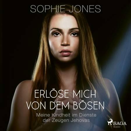 Erlöse mich von dem Bösen - Meine Kindheit im Dienste der Zeugen Jehovas af Sophie Jones