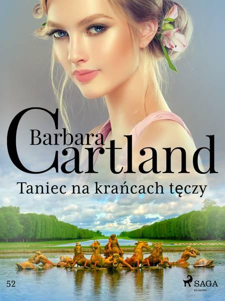 Taniec na krańcach tęczy - Ponadczasowe historie miłosne Barbary Cartland af Barbara Cartland