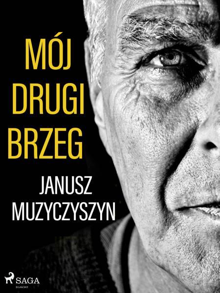 Mój drugi brzeg af Janusz Muzyczyszyn