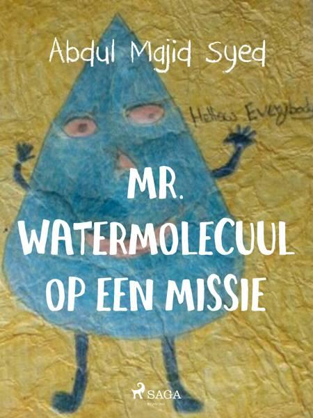 Mr. Watermolecuul op een missie af Abdul Majid Syed