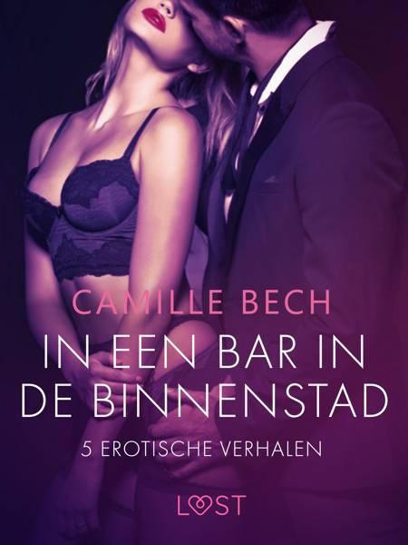 In een bar in de binnenstad - 5 erotische verhalen af Camille Bech