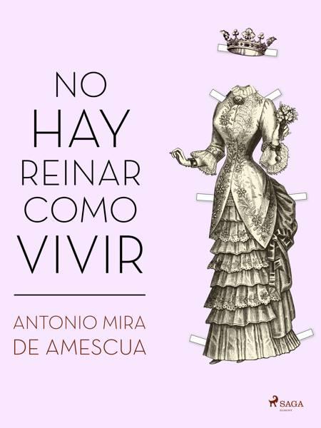 No hay reinar como vivir af Antonio Mira de Amescua