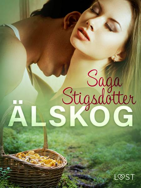 Älskog - erotisk novell af Saga Stigsdotter