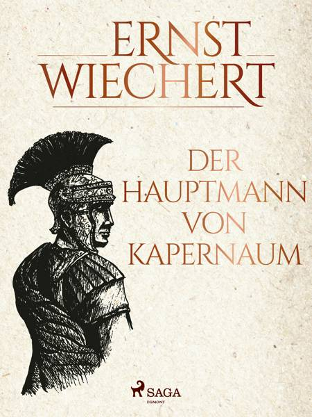 Der Hauptmann von Kapernaum af Ernst Wiechert