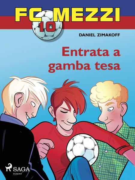 FC Mezzi 10 - Entrata a gamba tesa af Daniel Zimakoff