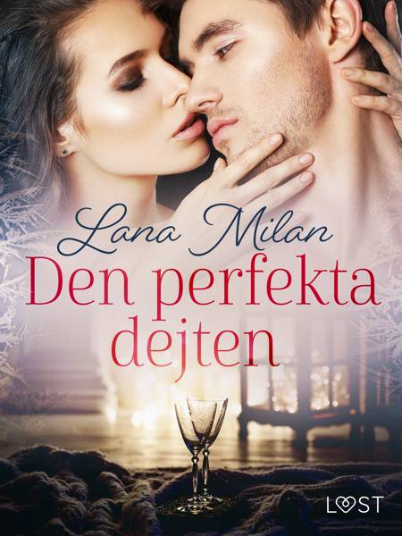 Den perfekta dejten - erotisk romance af Lana Milan