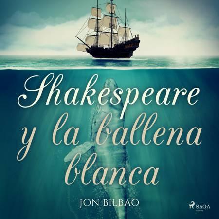 Shakespeare y la ballena blanca af Jon Bilbao