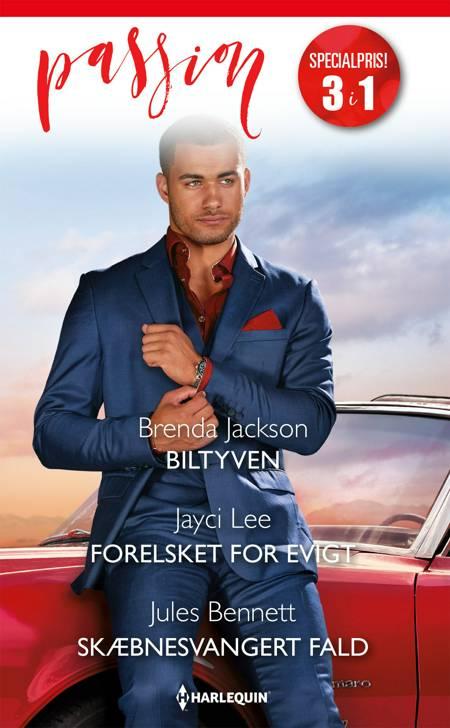 Biltyven / Forelsket for evigt / Skæbnesvangert fald af Jules Bennett, Brenda Jackson og Jayci Lee