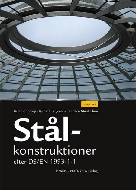 Stålkonstruktioner efter DS/EN 1993 af Bjarne Chr. Jensen, Bent Bonnerup, Carsten Munk Plum og Bjarne Christian Jensen