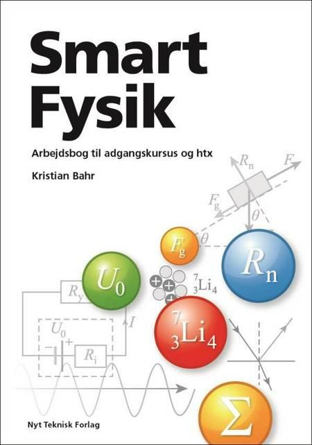 Smart fysik - teoribog til adgangskursus og htx af Kristian Bahr