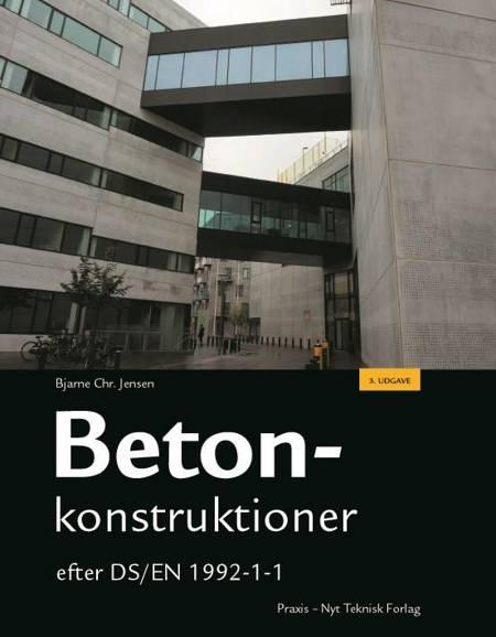 Betonkonstruktioner af Bjarne Christian Jensen