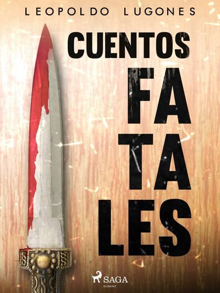 Cuentos fatales af Leopoldo Lugones