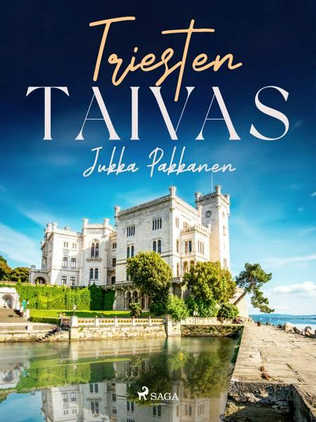 Triesten taivas af Jukka Pakkanen