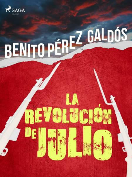 La revolución de julio af Benito Perez Galdos