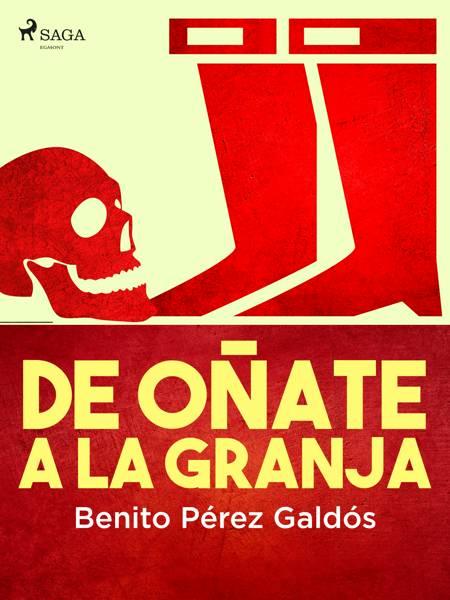 De Oñate a la Granja af Benito Perez Galdos