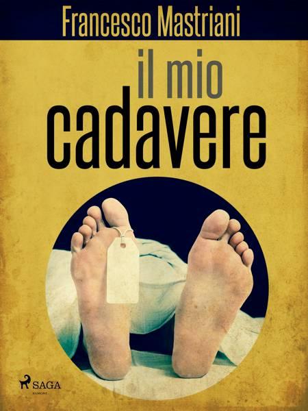 Il mio cadavere af Francesco Mastriani