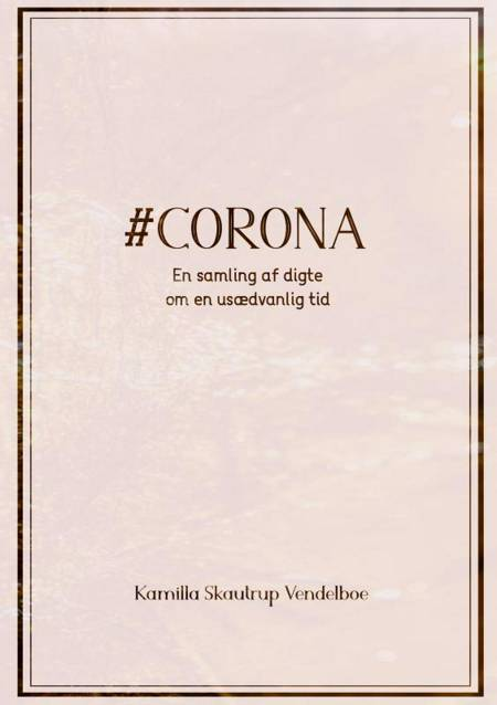 #Corona af Kamilla Skautrup Vendelboe