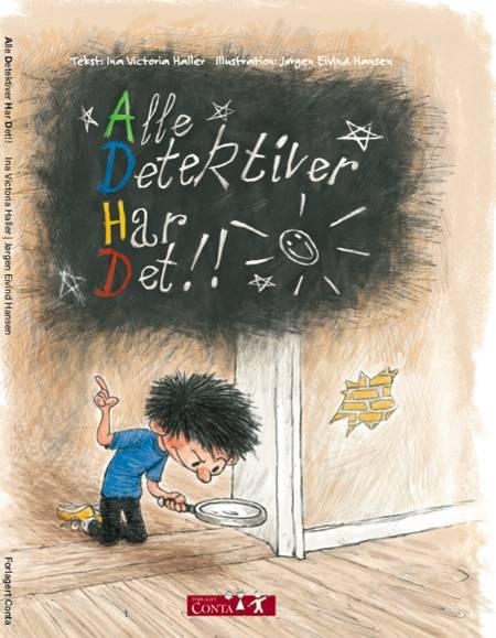ADHD - Alle Detektiver Har Det af Ina Victoria Haller