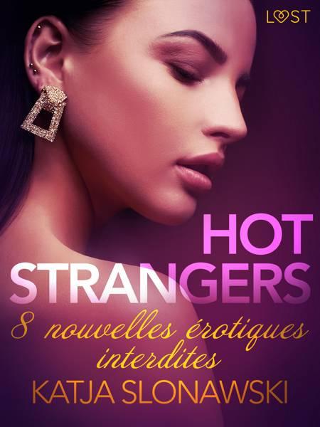 Hot strangers - 8 nouvelles érotiques interdites af Katja Slonawski