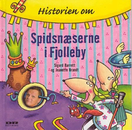 Historien om Spidsnæserne i Fjolleby af Sigurd Barrett